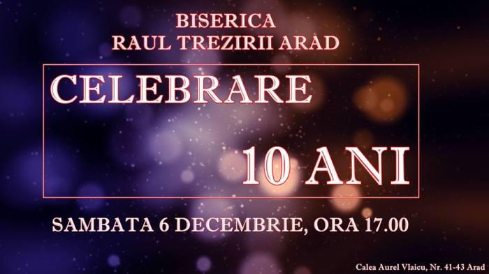 10 ani Raul Trezirii Arad