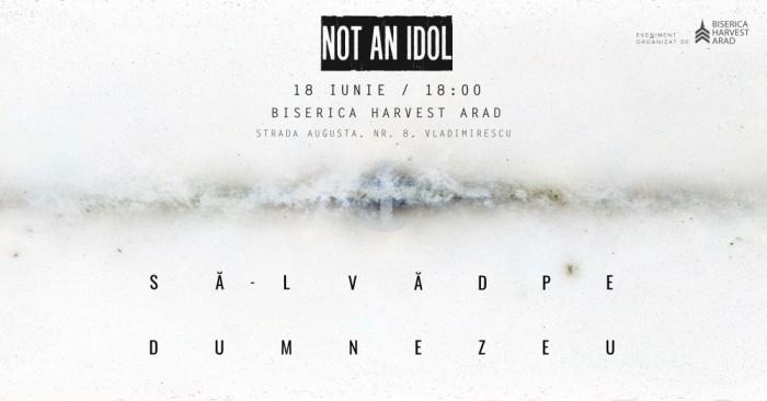Not an Idol la Harvest Arad 18 Iunie 2016